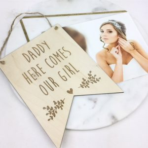 Daddy here comes our girl plaque