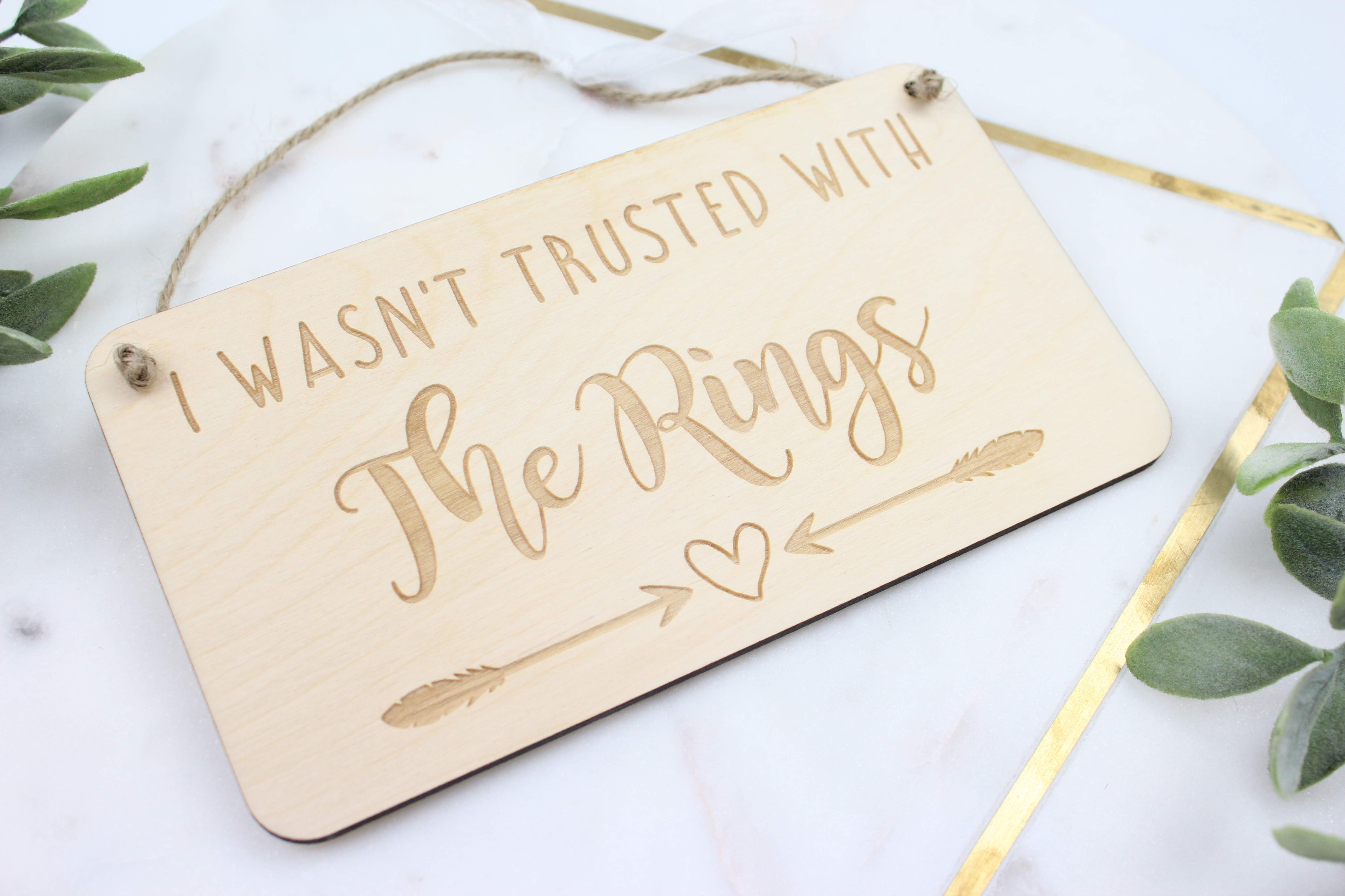 hanging wedding plaque i wasn t trusted with the rings hopwood