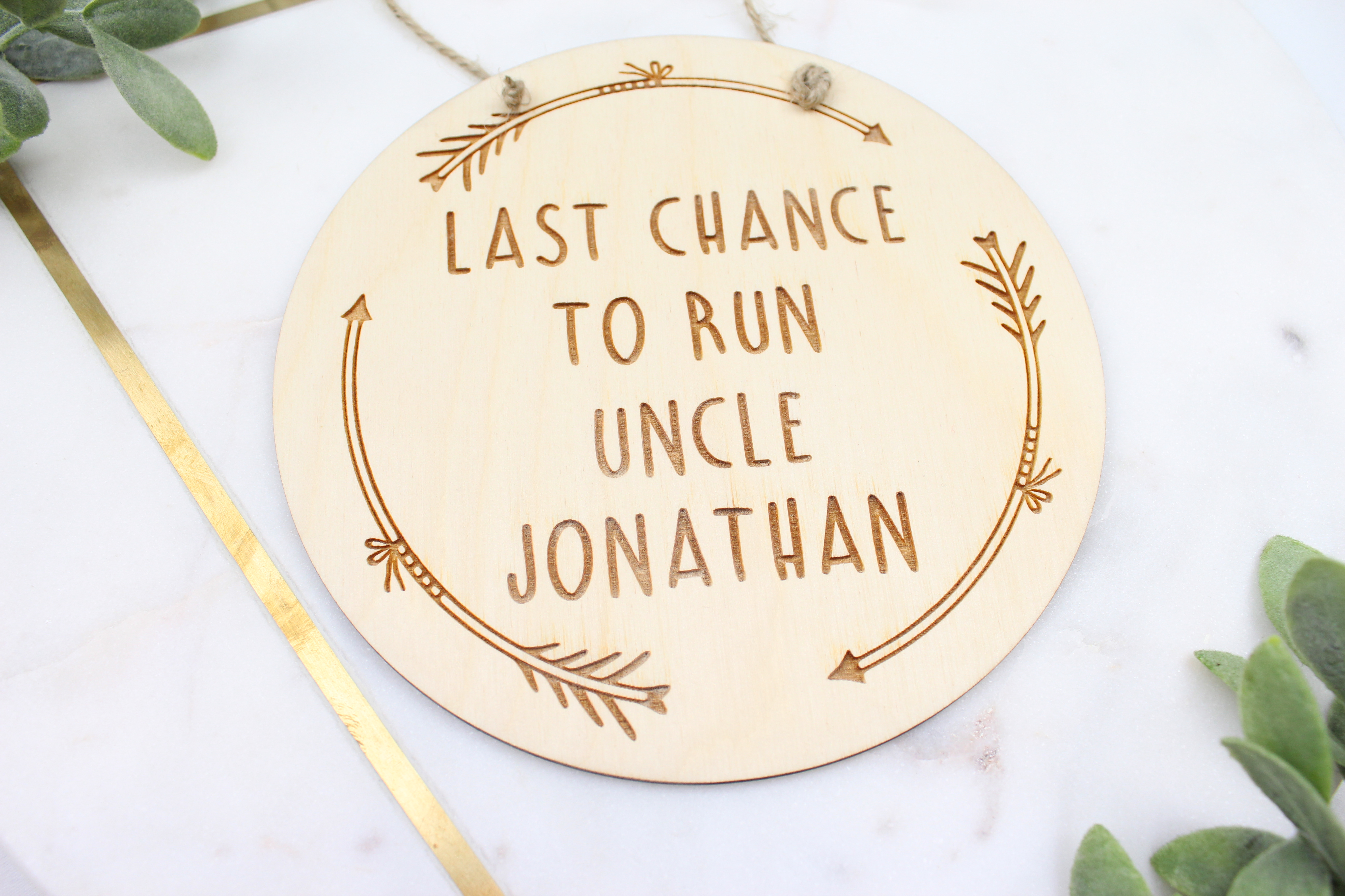 Last chance to run wooden plaque sign